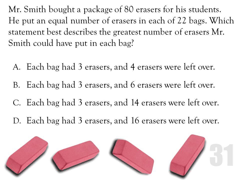 Mr. Smith bought a package of 80 erasers for his students