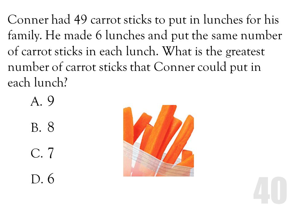 Conner had 49 carrot sticks to put in lunches for his family