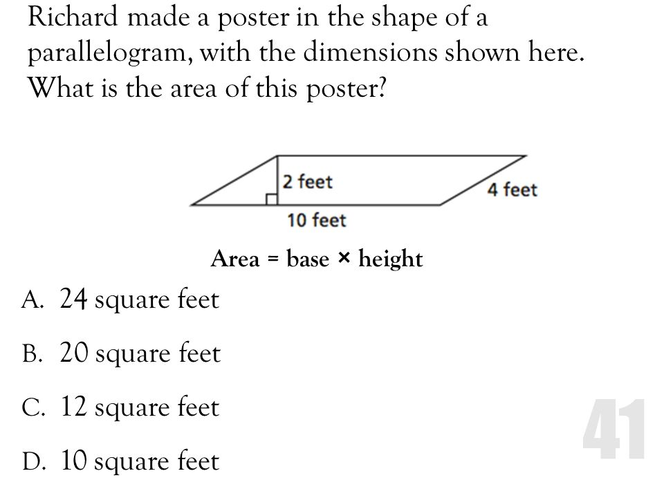 Richard made a poster in the shape of a parallelogram, with the dimensions shown here. What is the area of this poster