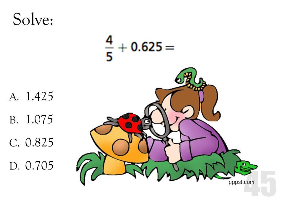 Solve: 1.425 1.075 0.825 0.705