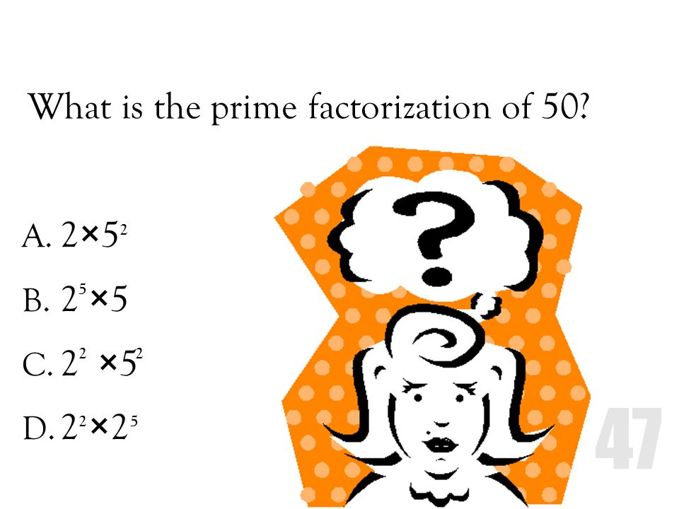 What is the prime factorization of 50