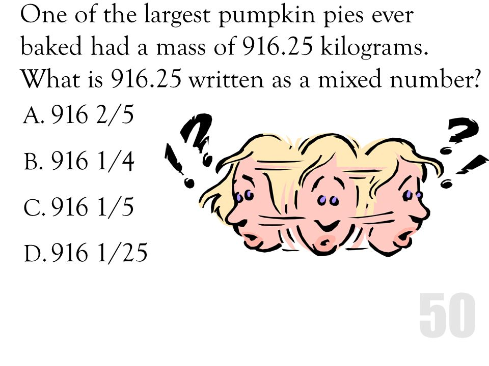 One of the largest pumpkin pies ever baked had a mass of 916
