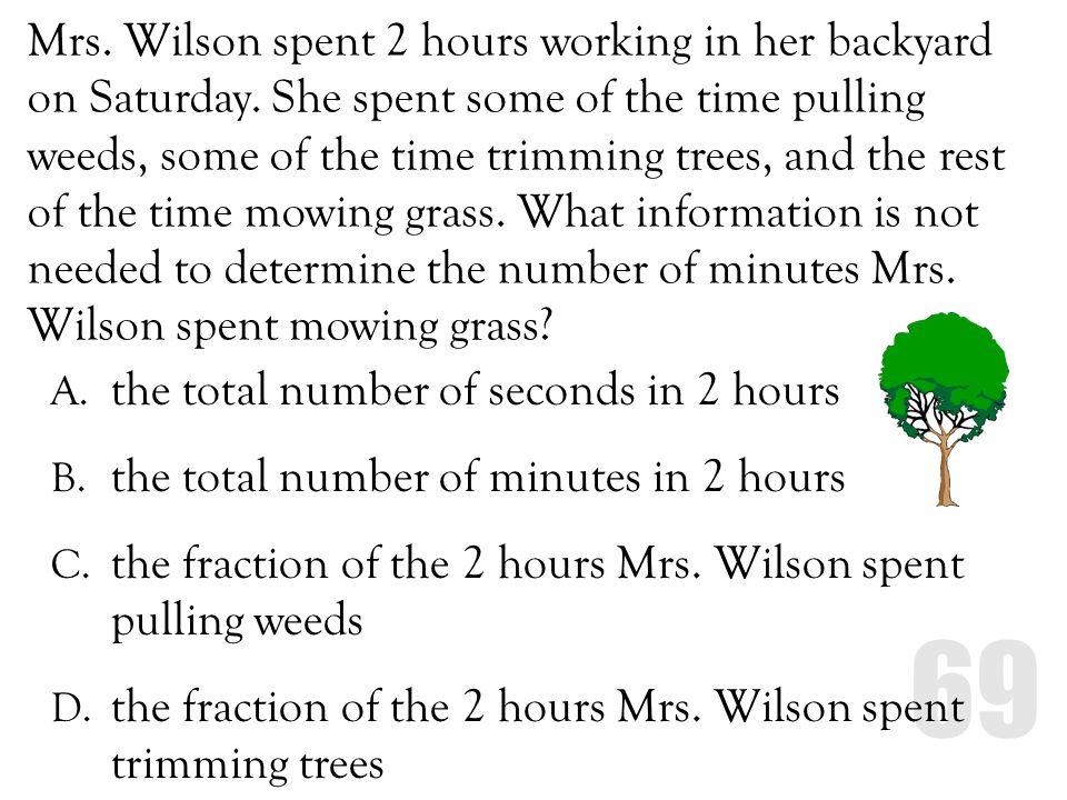 Mrs. Wilson spent 2 hours working in her backyard on Saturday