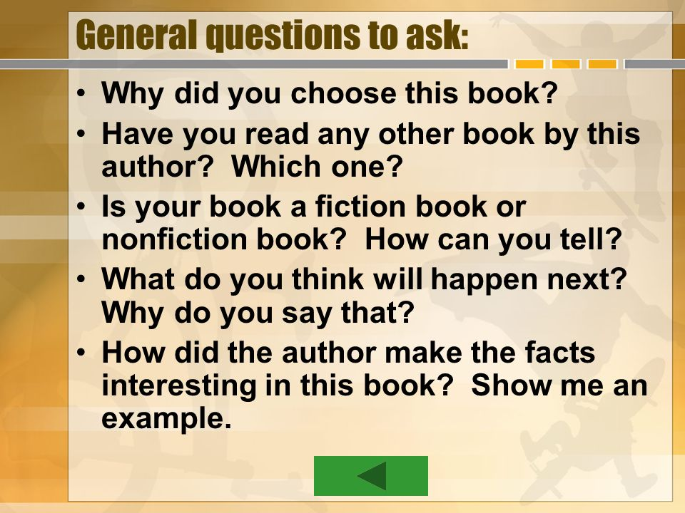 General questions to ask:
