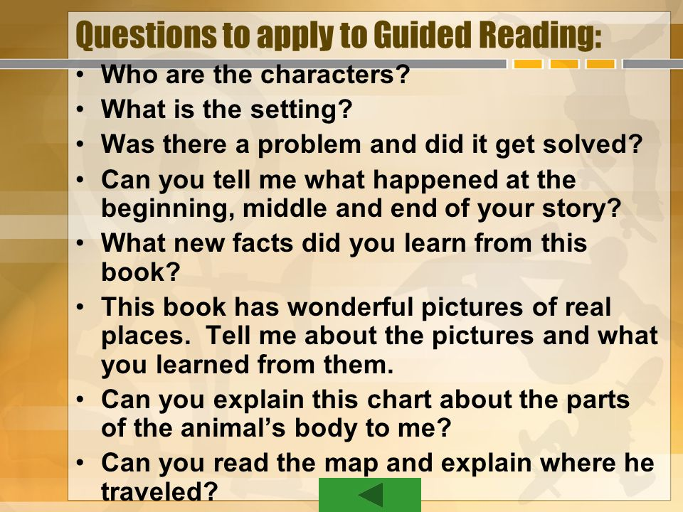 Questions to apply to Guided Reading: