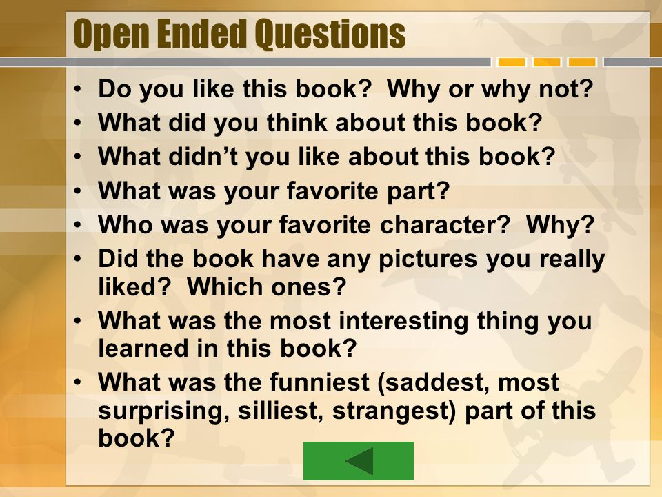 Open Ended Questions Do you like this book Why or why not