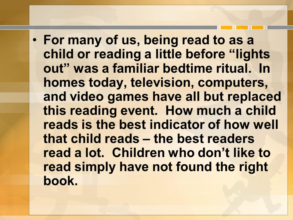 For many of us, being read to as a child or reading a little before lights out was a familiar bedtime ritual.