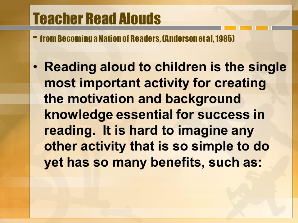 Teacher Read Alouds - from Becoming a Nation of Readers, (Anderson et al, 1985)