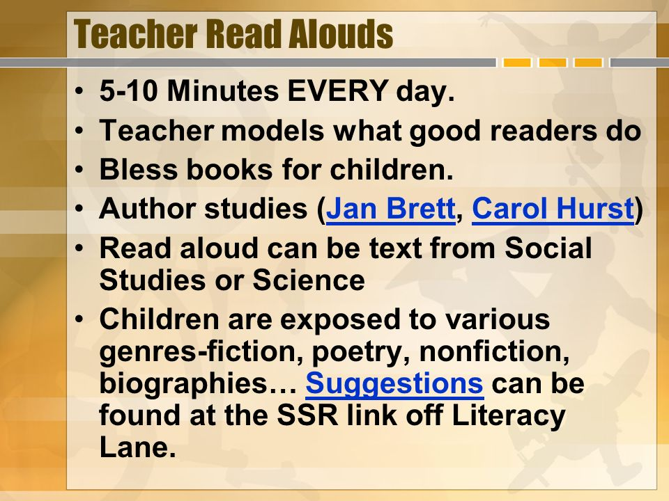 Teacher Read Alouds 5-10 Minutes EVERY day.