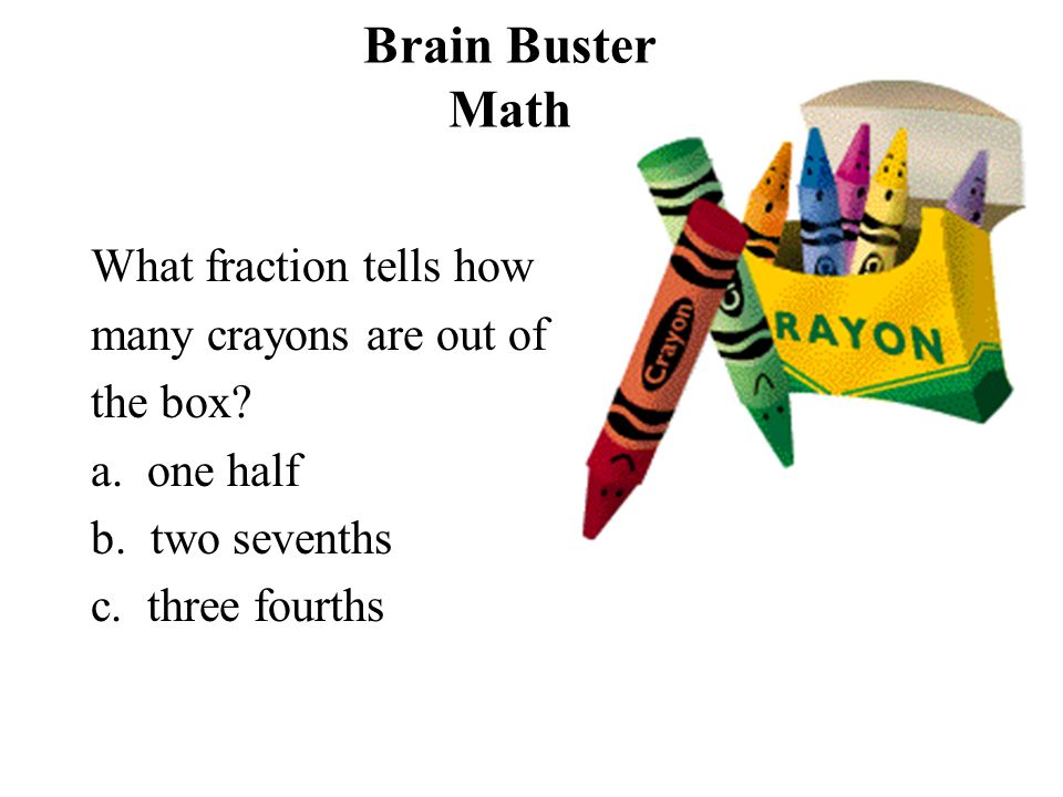 Brain Buster Math What fraction tells how many crayons are out of