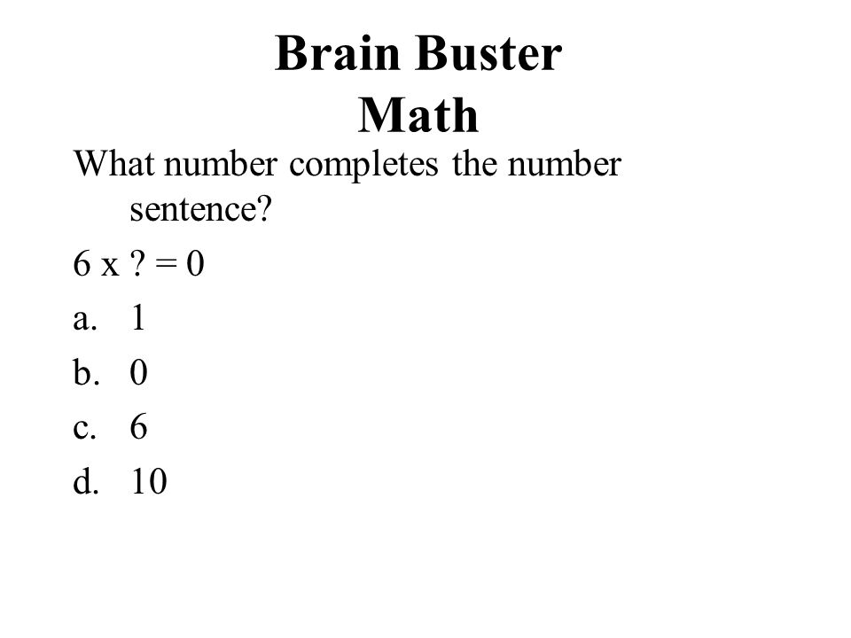 Brain Buster Math What number completes the number sentence 6 x = 0