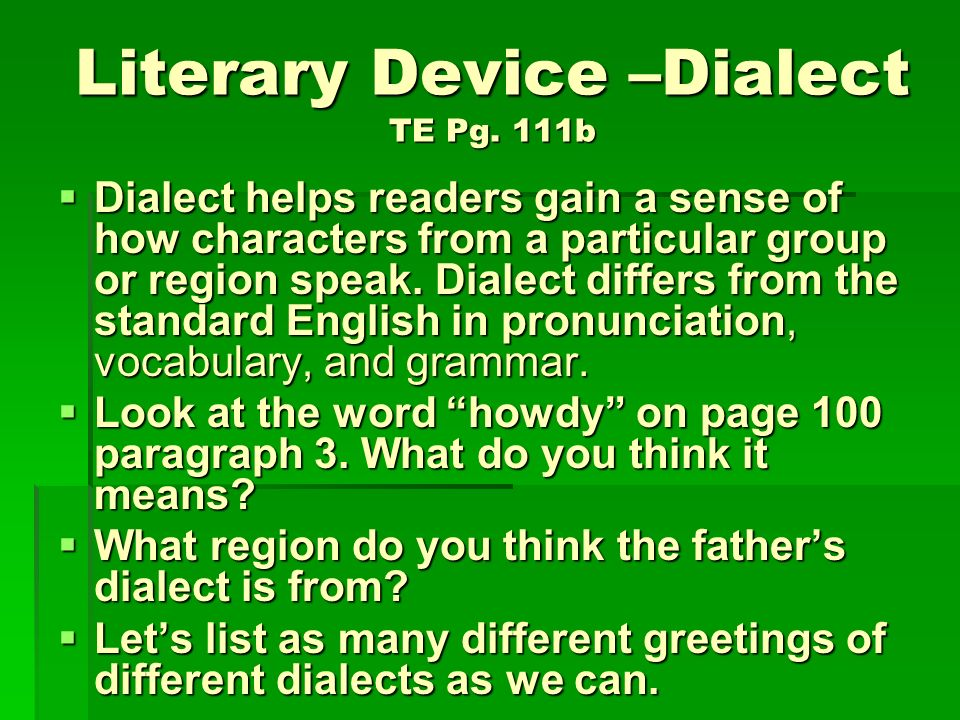 Literary Device –Dialect TE Pg. 111b