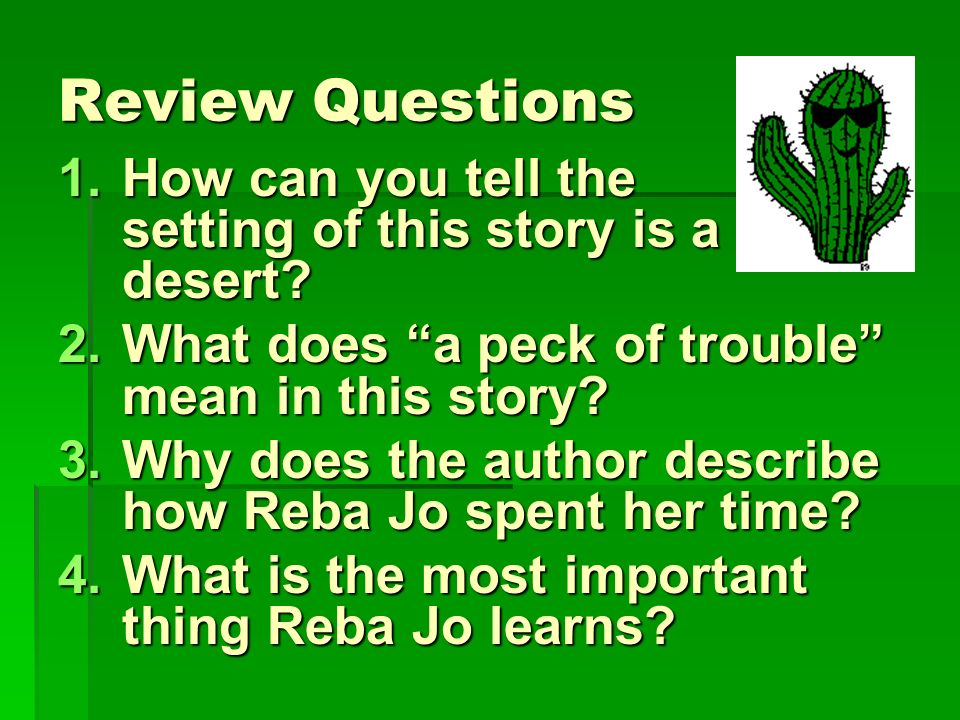 Review Questions How can you tell the setting of this story is a desert What does a peck of trouble mean in this story