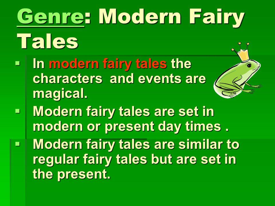 Genre: Modern Fairy Tales