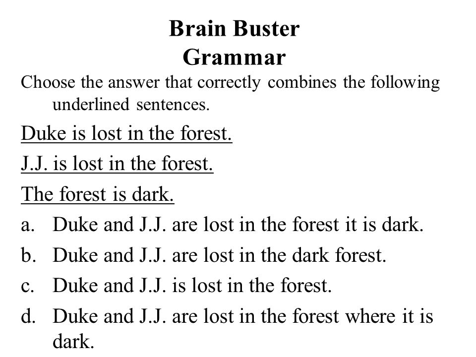 Brain Buster Grammar Duke is lost in the forest.