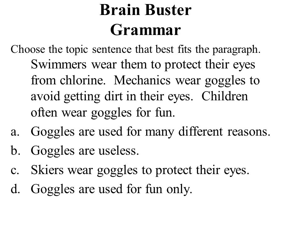 Brain Buster Grammar Goggles are used for many different reasons.