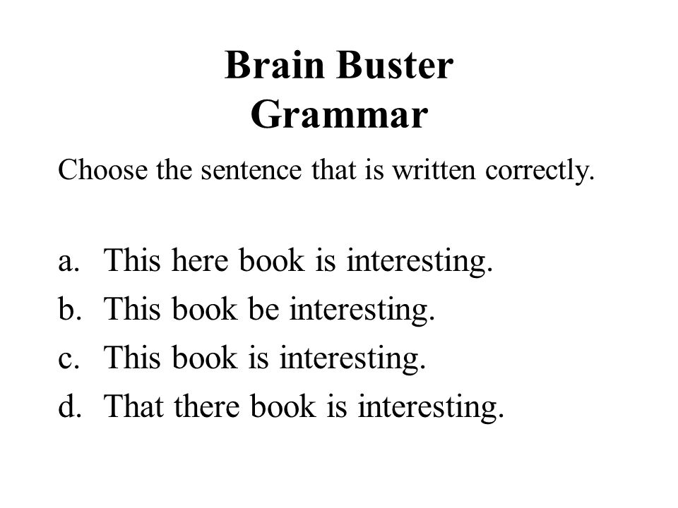 Brain Buster Grammar This here book is interesting.