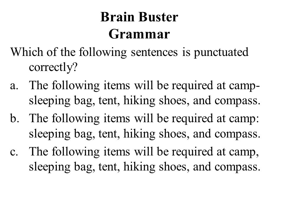 Brain Buster Grammar Which of the following sentences is punctuated correctly