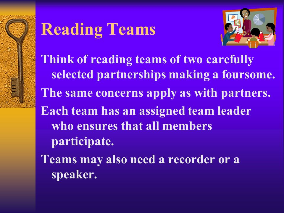 Reading Teams Think of reading teams of two carefully selected partnerships making a foursome. The same concerns apply as with partners.