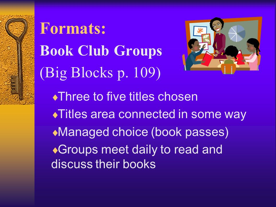 Formats: Book Club Groups (Big Blocks p. 109)