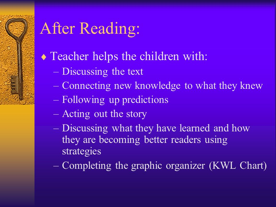 After Reading: Teacher helps the children with: Discussing the text