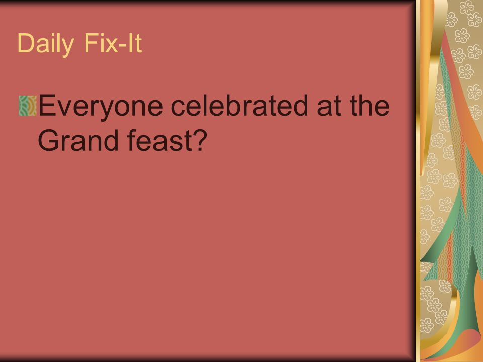 Everyone celebrated at the Grand feast
