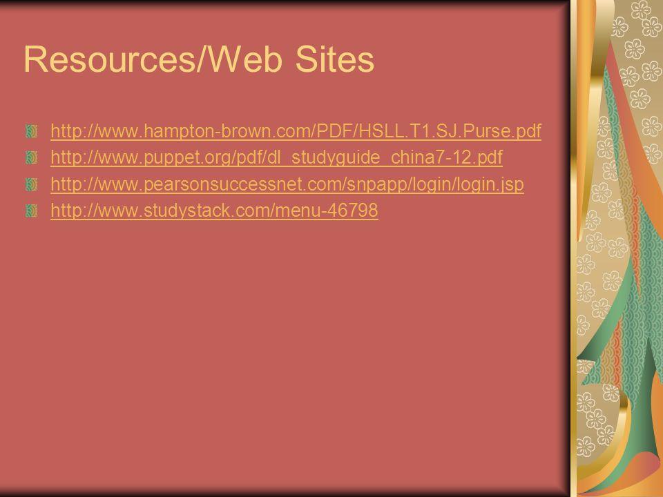 Resources/Web Sites http://www.hampton-brown.com/PDF/HSLL.T1.SJ.Purse.pdf. http://www.puppet.org/pdf/dl_studyguide_china7-12.pdf.