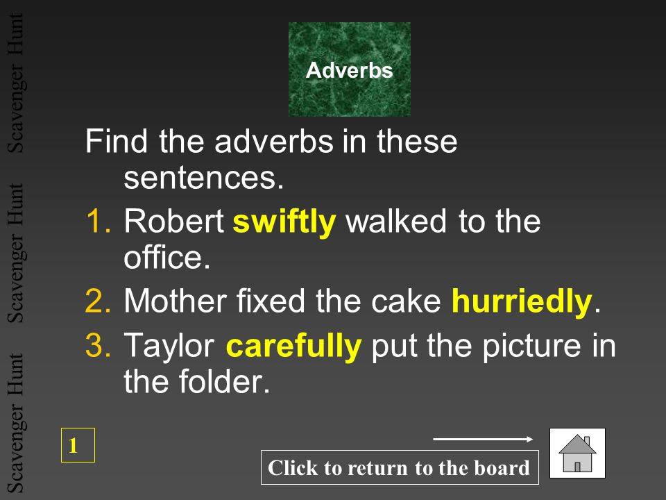 Find the adverbs in these sentences.