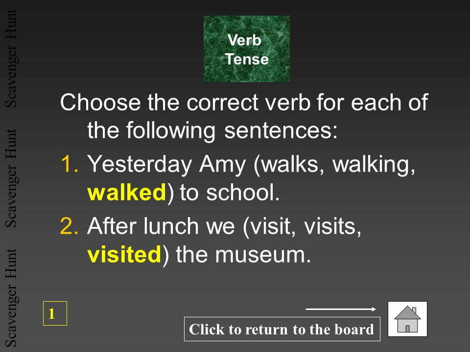 Choose the correct verb for each of the following sentences: