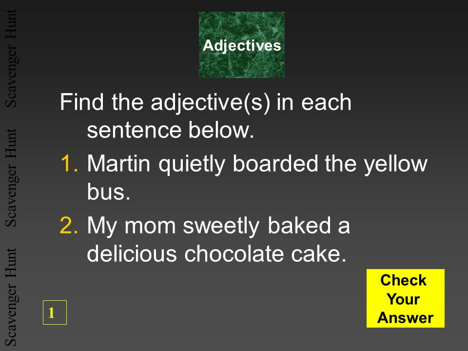 Find the adjective(s) in each sentence below.