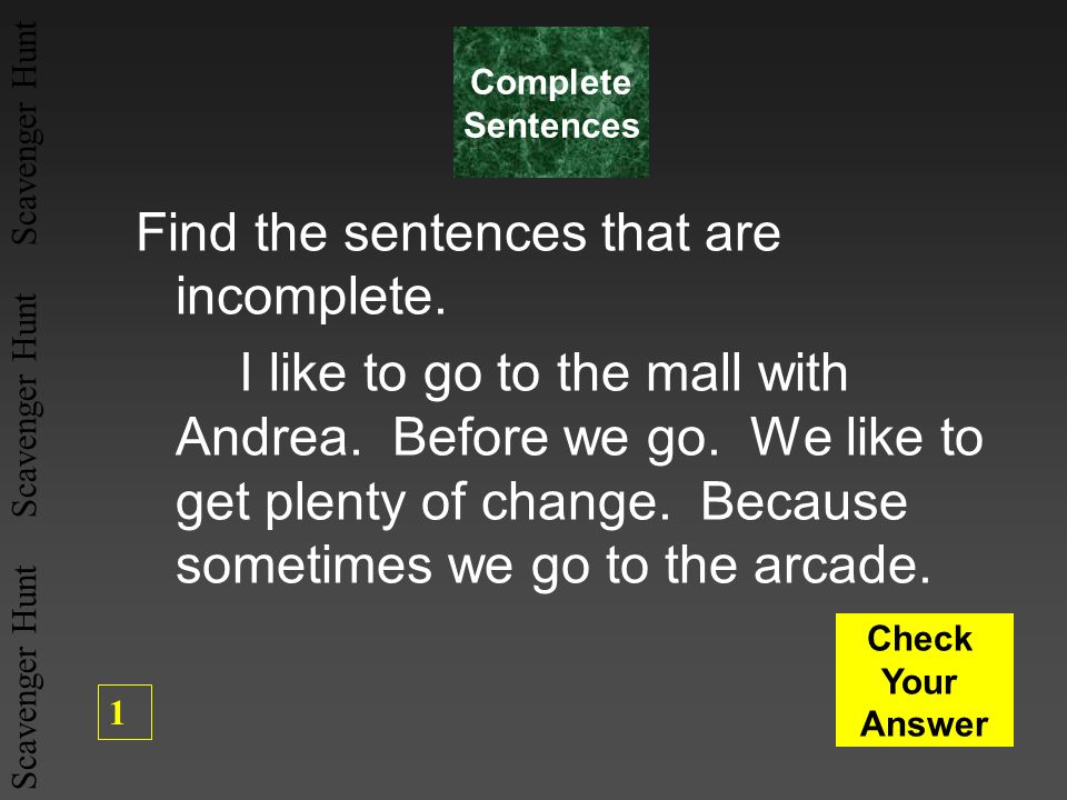 Find the sentences that are incomplete.