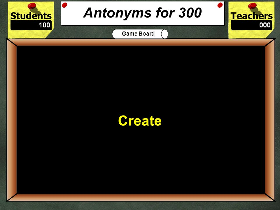 The best antonym for destroy is: