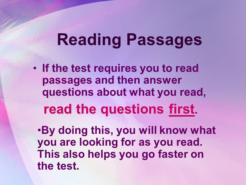 Reading Passages read the questions first.