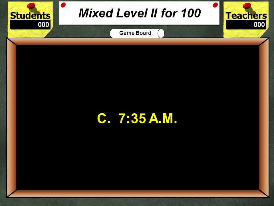 Mixed Level II for 100 C. 7:35 A.M. 100.