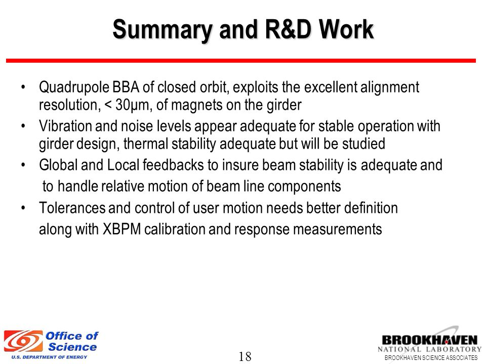 Summary and R&D Work Quadrupole BBA of closed orbit, exploits the excellent alignment resolution, < 30μm, of magnets on the girder.