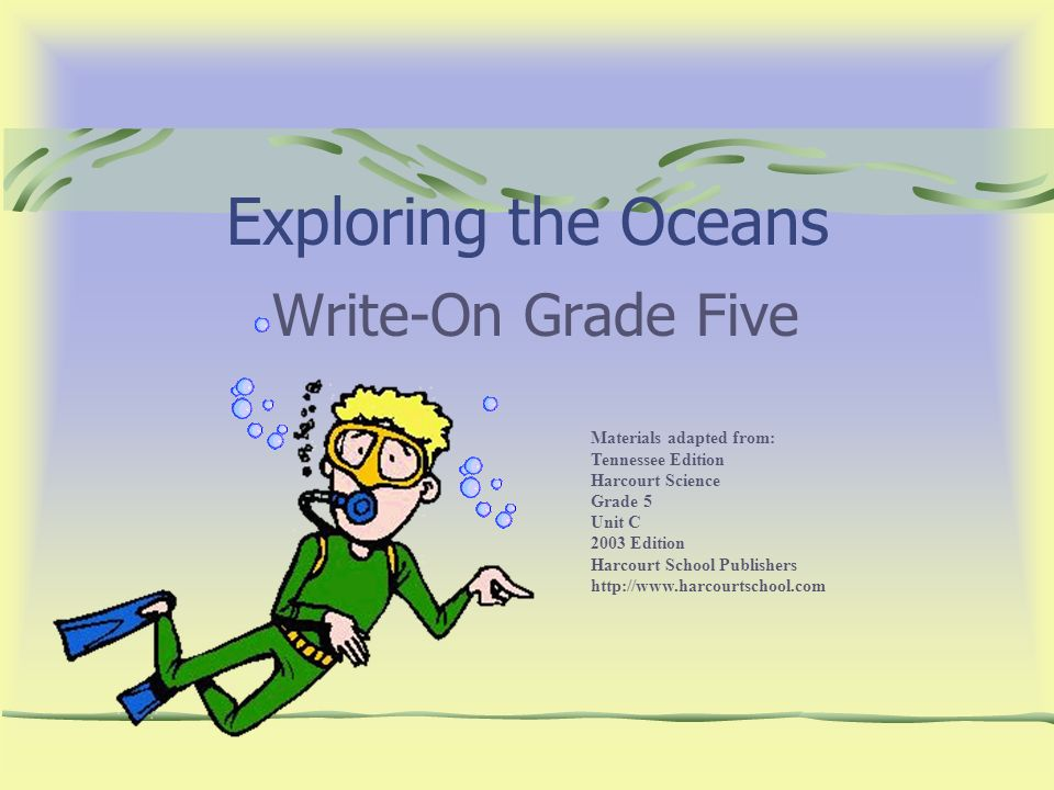 Exploring the Oceans Write-On Grade Five Materials adapted from: