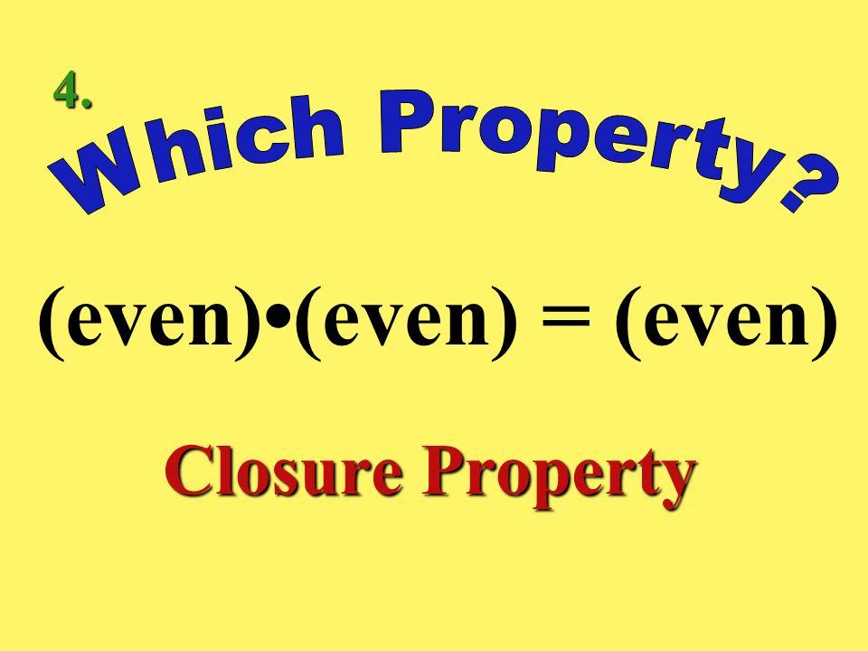 (even)•(even) = (even)
