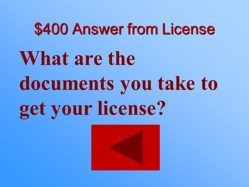 What are the documents you take to get your license