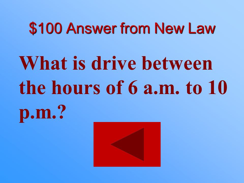 What is drive between the hours of 6 a.m. to 10 p.m.