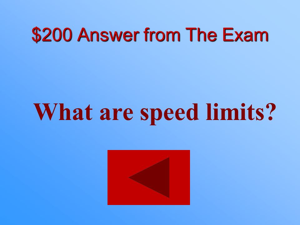 $200 Answer from The Exam What are speed limits
