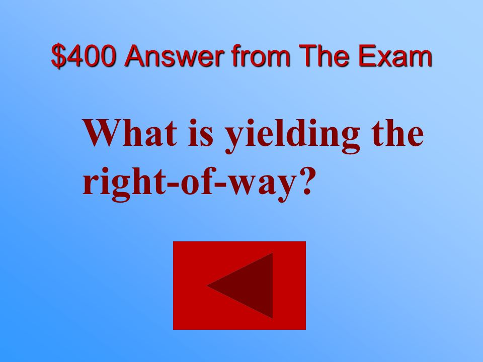 What is yielding the right-of-way