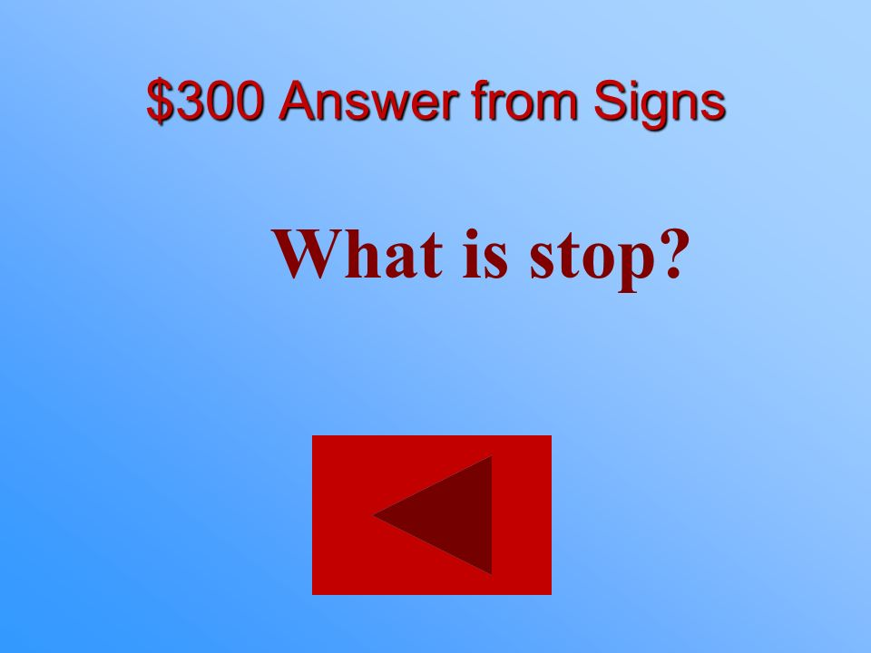 $300 Answer from Signs What is stop