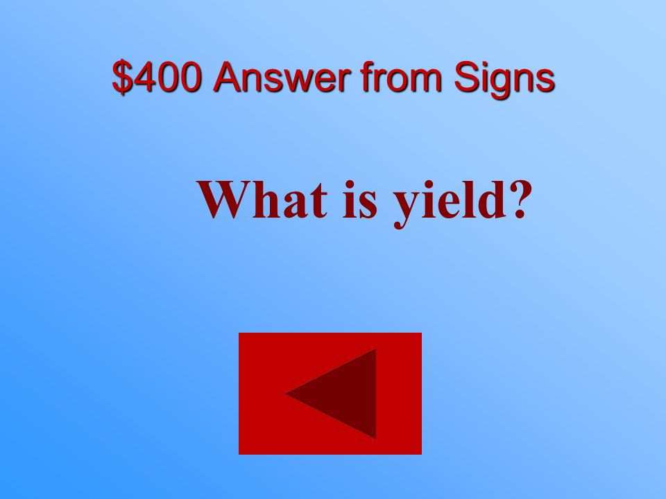 $400 Answer from Signs What is yield