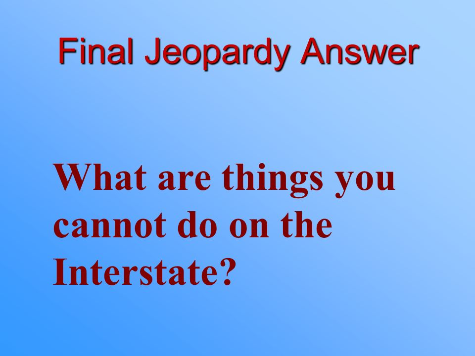 What are things you cannot do on the Interstate