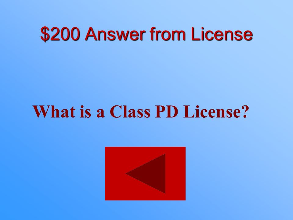 $200 Answer from License What is a Class PD License