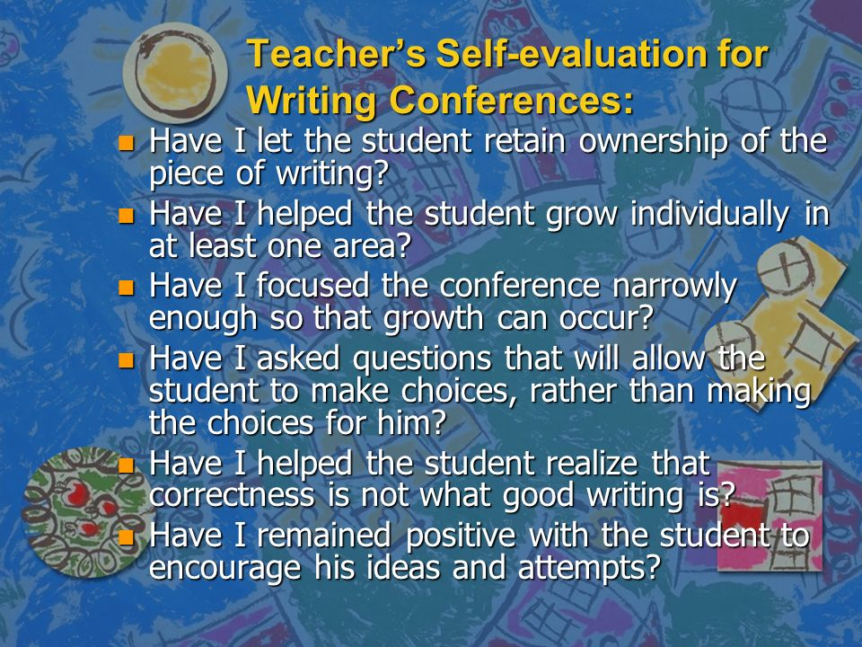 Teacher's Self-evaluation for Writing Conferences: