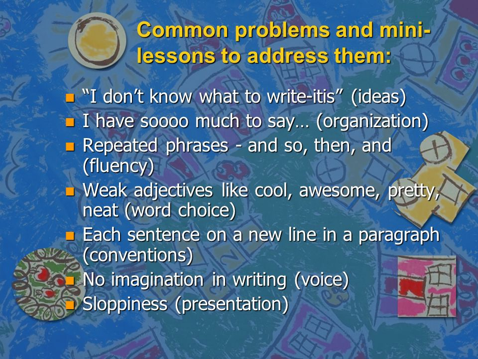 Common problems and mini-lessons to address them: