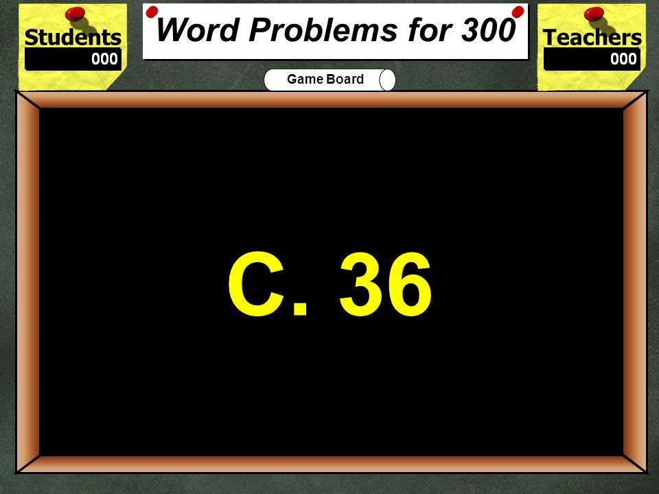 Word Problems for 300 C. 36. 300.