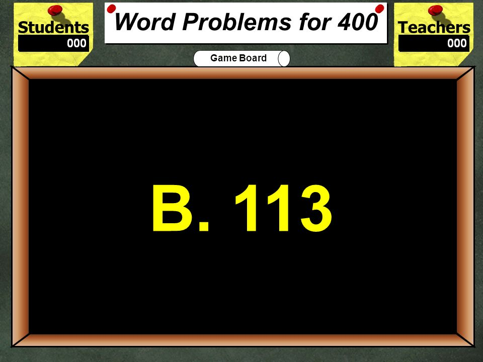 Word Problems for 400 B. 113. 400.