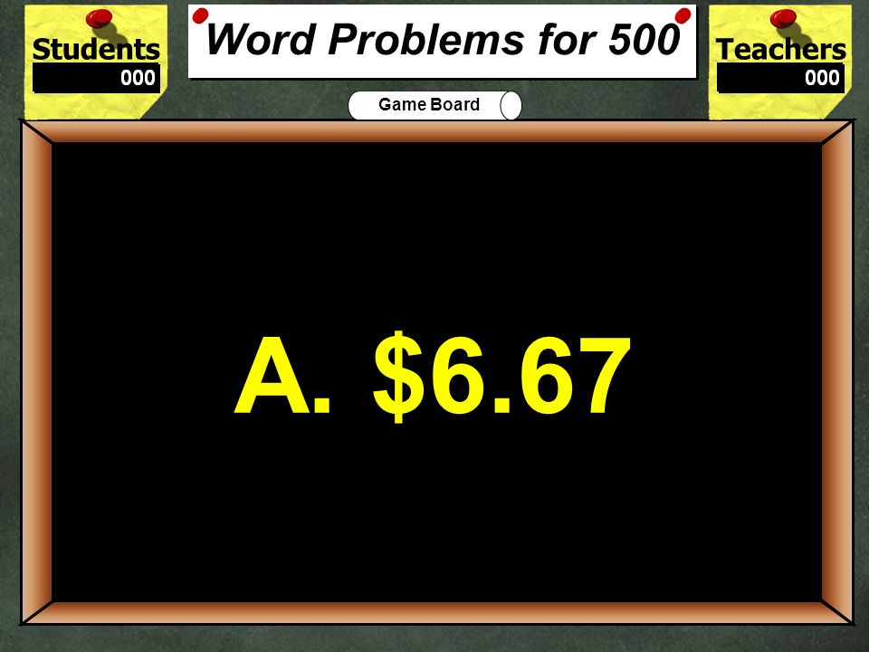 Word Problems for 500 A. $6.67. 500.